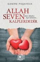 Allah Seven Kalplerdedir