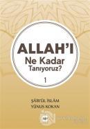 Allah'ı Ne Kadar Tanıyoruz? 1