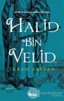 Allah'ın Kılıçlarından Bir Kılıç: Halid Bin Velid