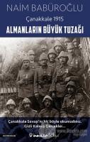 Almanların Büyük Tuzağı - Çanakkale 1915