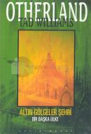 Altın Gölgeler Şehri - Otherland 3. Kitap Başka Bir Ülke