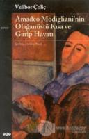 Amadeo Modigliani'nin Olağanüstü Kısa ve Garip Hayatı