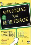 Amatörler İçin Mortgage 7'den 70'e Herkes İçin
