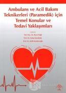 Ambulans ve Acil Bakım Teknikerleri (Paramedik) için Temel Konular ve Tedavi Yaklaşımları
