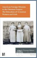 American Foreign Missions to the Ottoman Empire: The Education of Armenian Women and Girls