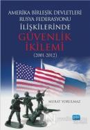 Amerika Birleşik Devletleri-Rusya Federasyonu İlişkilerinde Güvenlik İkilemi (2001-2012)