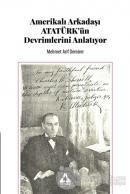 Amerikalı Arkadaşı Atatürk'ün Devrimlerini Anlatıyor