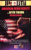 Amerikan Derin Devleti ve Beyin Yıkama Operasyonları