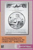 An Ornamental Journal For Ottoman Turkish Women: Süs (16 June 1923 - 26 July 1924) (Ciltli)