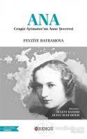 Ana - Cengiz Aytmatov'un Anne Şeceresi