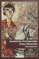Anadolu'da Hristiyanlığın Erken Dönemleri Theosebes'ler