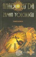 Anadolu'da Zaman Yolculuğu