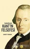 Anahatlarıyla Kant'ın Felsefesi