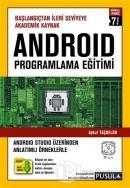Android Programlama Eğitimi - Başlangıçtan İleri Seviyeye Akademik Kaynak