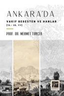 Ankara'da Vakıf Bedesten ve Hanlar (15 - 20. yy)