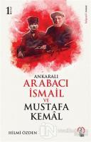 Ankaralı Arabacı İsmail ve Mustafa Kemal