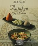 Antakya -Antioch- City and Cuisine