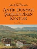 Antik Dünyayı Şekillendiren Kentler (Ciltli)