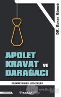 Apolet Kravat ve Darağacı