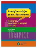 Aradığınız Kişiye Şu An Ulaşılamıyor - Türkiye'de Hayat Tarzı Temsilleri 1980 - 2005