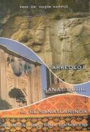 Arkeoloji Sanat Tarihi ve El Sanatlarında Bilimsel Araştırma Teknikleri
