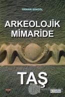 Arkeolojik Mimaride Taş