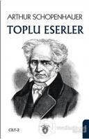Arthur Schopenhauer - Toplu Eserler 2
