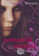 Aşk Isırır 1. Kitap: Romantik Vampir