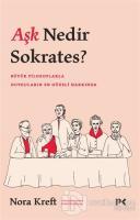 Aşk Nedir Sokrates?