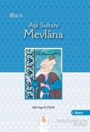 Aşk Sultanı Mevlana