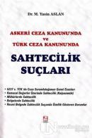 Askeri Ceza Kanunu'nda ve Türk Ceza Kanunu'nda Sahtecilik Suçları