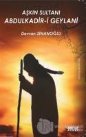 Aşkın Sultanı Abdulkadir-i Geylani