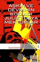 Aşkın ve Devrim'in Kod Adı Julietta'ya Mektuplar