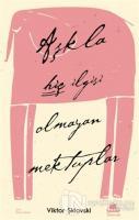 Aşkla Hiç İlgisi Olmayan Mektuplar
