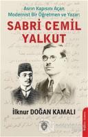 Asrın Kapısını Açan Modernist Bir Öğretmen ve Yazar : Sabri Cemil Yalkut