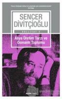 Asya Üretim Tarzı ve Osmanlı Toplumu - Külliyat 2