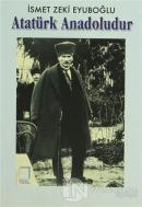 Atatürk Anadoludur