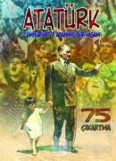Atatürk : Cumhuriyet'e Adanmış Bir Yaşam