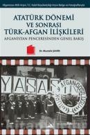 Atatürk Dönemi ve Sonrası Türk - Afgan İlişkileri
