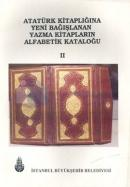 Atatürk Kitaplığına Yeni Bağışlanan Yazma Kitapların Alfabetik Kataloğu II