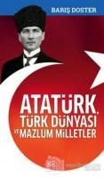 Atatürk Türk Dünyası ve Mazlum Milletler