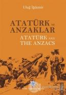 Atatürk ve Anzaklar / Atatürk and The Anzacs