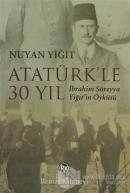 Atatürk'le 30 Yıl