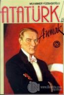 Atatürk'ü Anmak Yaşamı, Çeşitli Yönleri, Düşünceleri, Anılar, Şiirler, Yabancılara Göre Atatürk