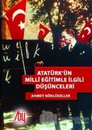 Atatürk'ün Milli Eğitimle İlgili Düşünceleri