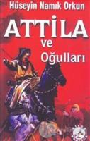 Atilla ve Oğulları
