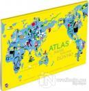 Atlas: Nasıl Dönüyor Dünya?
