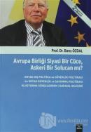 Avrupa Birliği Siyasi Bir Cüce, Askeri Bir Solucan mı?
