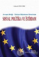 Avrupa Birliği - Türkiye Müzakere Sürecinde Sosyal Politika ve İstihdam