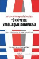 Avrupa Bütünleşme Sürecinde Türkiye'de Yerleşme Sorunsalı